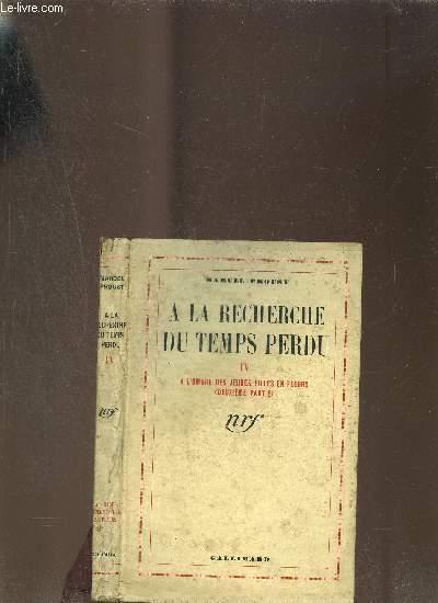 A LA RECHERCHE  DU TEMPS PERDU IV A L'OMBRE DES JEUNES FILLES EN FLEURS (DEUXIEME PARTIE )