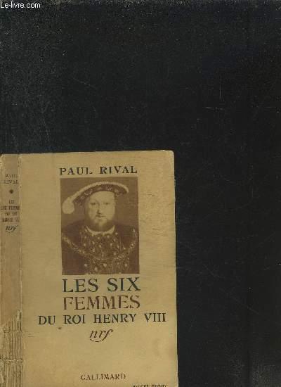 LES SIX FEMMES DU ROI HENRI VIII