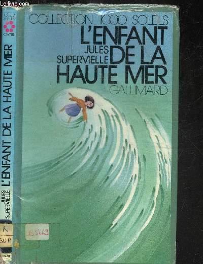 L ENFANT DE LA HAUTE MER.COLLECTION 1000 SOLEILS