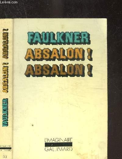 ABSALON! ABSALON! .COLLECTION L IMAGINAIRE