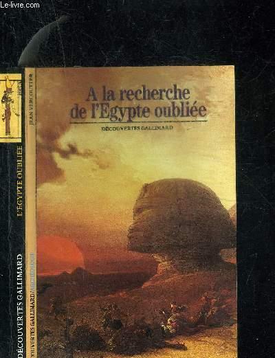 A LA RECHERCHE DE L EGYPTE OUBLIEE. DECOUVERTE GALLIMARD