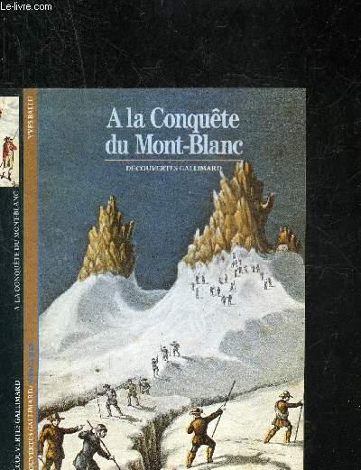 A LA CONQUETE DU MONT-BLANC. DECOUVERTE GALLIMARD