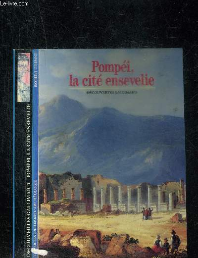 POMPEI, LA CITE ENSEVELIE. DECOUVERTE GALLIMARD