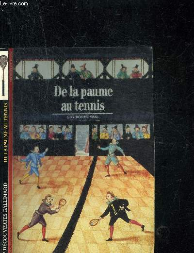 DE LA PAUME AU TENNIS. DECOUVERTE GALLIMARD