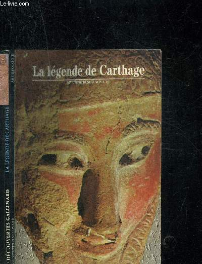 LA LEGENDE DE CARTHAGE. DECOUVERTE GALLIMARD
