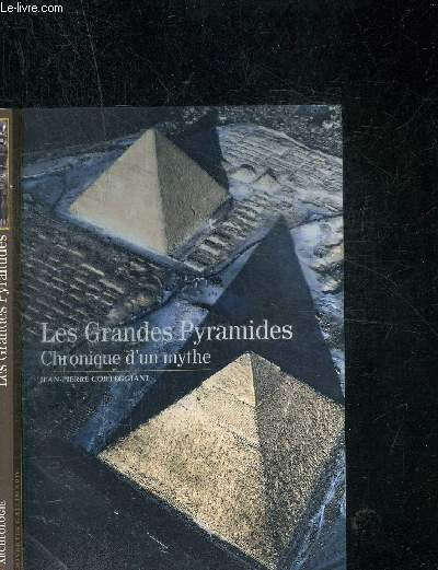 LES GRANDES PYRAMIDES CHRONIQUE D UN MYTHE- COLLECTION DECOUVERTES GALLIMARD