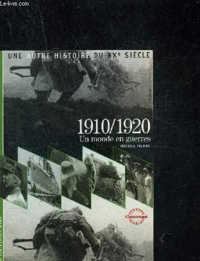 1910/1920 UN MONDE EN GUERRE- COLLECTION DECOUVERTES GALLIMARD