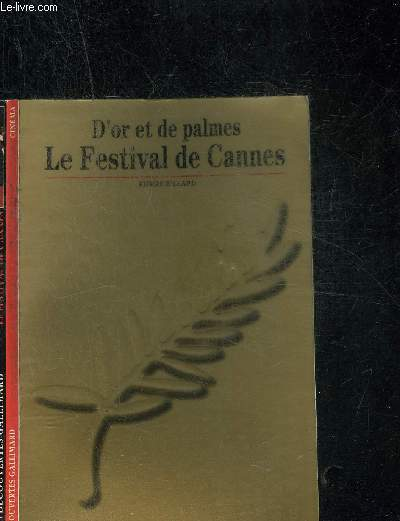 LE FESTIVAL DE CANNES - DECOUVERTES GALLIMARD