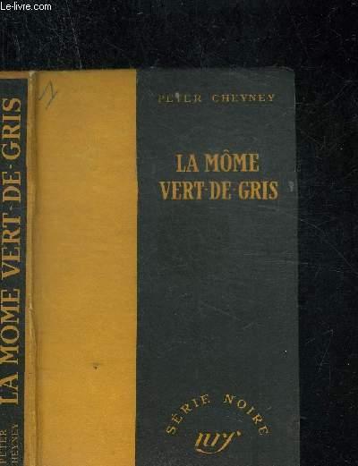 LA MOME VERT-DE-GRIS - COLLECTION SERIE NOIRE