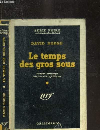 LE TEMPS DES GROS SOUS -  COLLECTION SERIE NOIRE