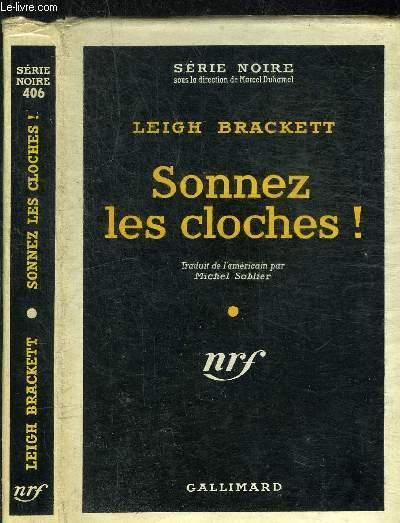 SONNEZ LES CLOCHES ! - COLLECTION SERIE NOIRE 406