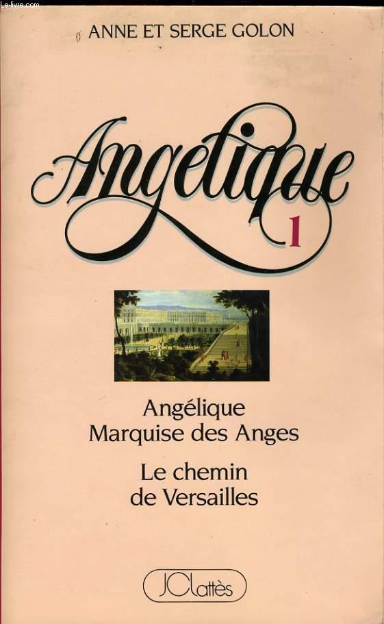 ANGELIQUE, 1: ANGELIQUE, MARQUISE DES ANGES / LE CHEMIN DE VERSAILLES