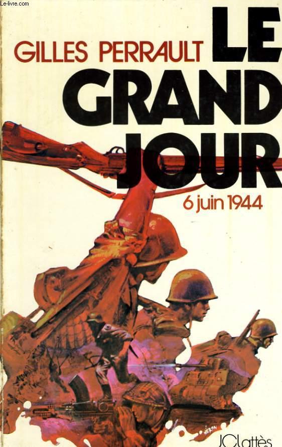 LE GRAND JOUR, 6 JUIN 1944
