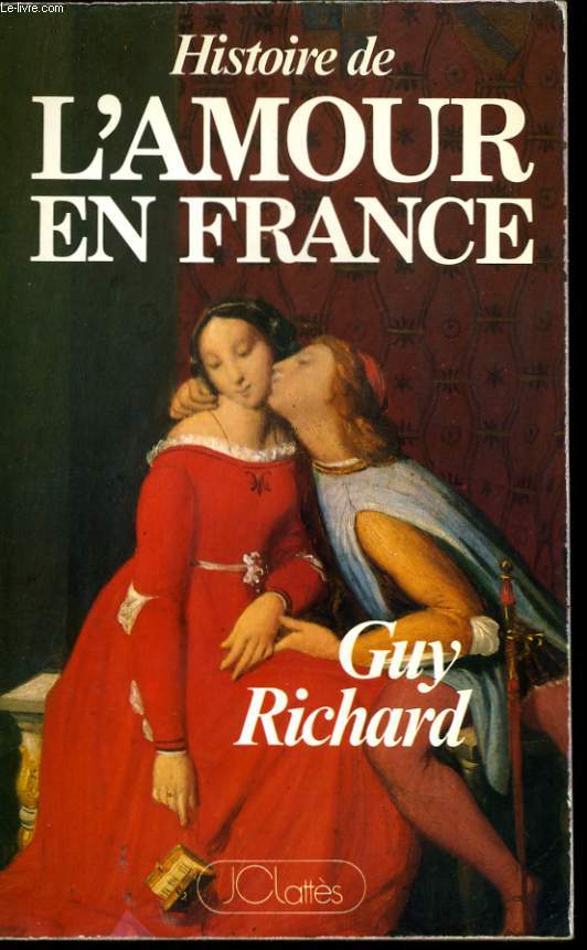 HISTOIRE DE L'AMOUR EN FRANCE