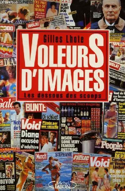 VOLEURS D'IMAGES, LES DESSOUS DES SCOOPS