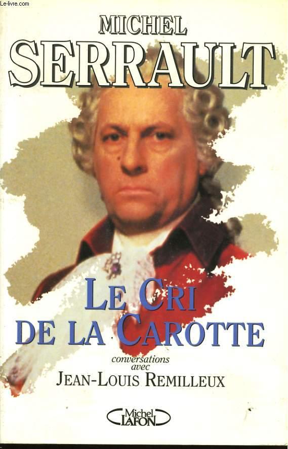 LE CRI DE LA CAROTTE, CONVERSATIONS AVEC JEAN-LOUIS REMILLEUX