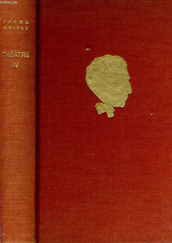 THEATRE, TOME 4:  FRANZ HALS - MOZART - L'ECOLE DES PHILOSOPHES - CHAGRIN D'AMOUR - BERANGER