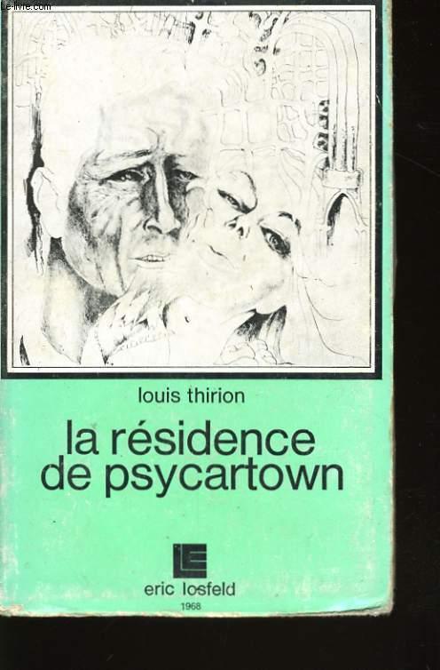 LA RESIDENCE DE PSYWARTOWN