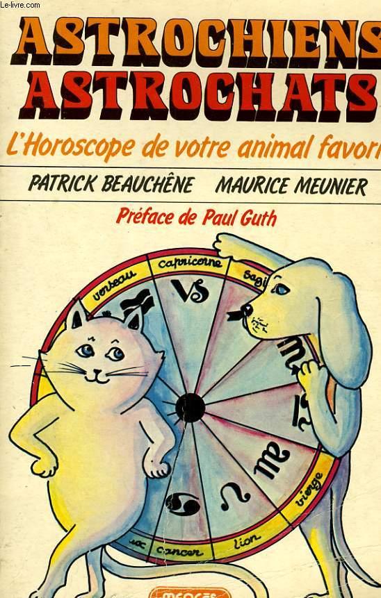 ASTROCHIENS ASTROCHATS, L'HOROSCOPE DE VOTRE ANIMAL FAVORI