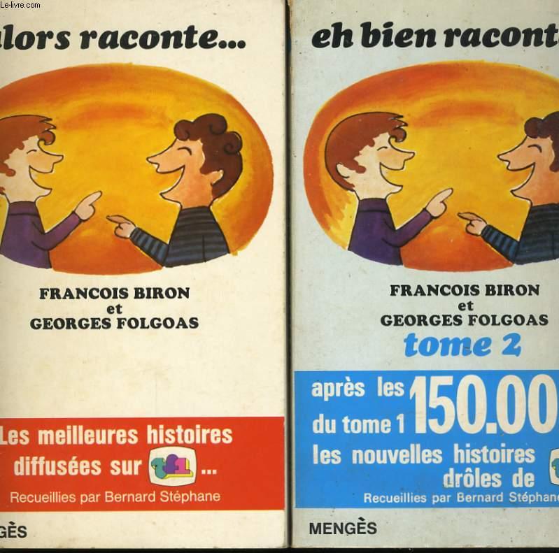 ALORS RACONTE, TOME 1 - EH BIEN RACONTE... TOME 2, LE NOUVEAU EH BIEN RACONTE...TOME 3