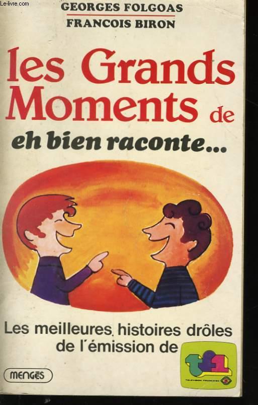 LES GRANDS MOMENTS DE EH BIEN RACONTE...