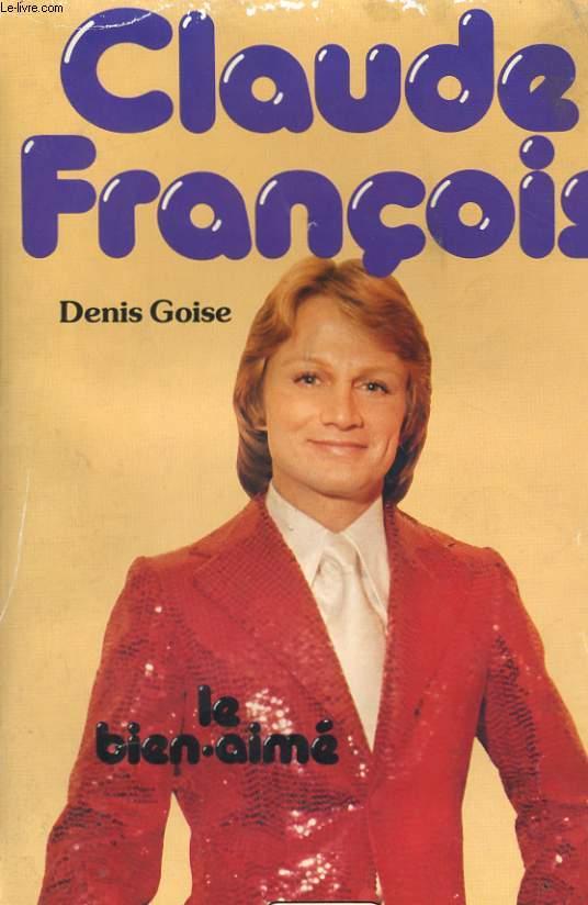 CLAUDE FRANCOIS - LE BIEN AIME