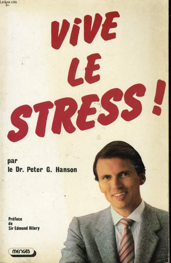 VIVE LE STRESS !