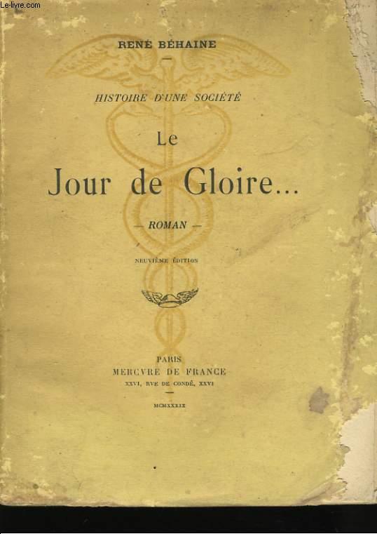 HISTOIRE D'UNE SOCIETE, LE JOUR DE GLOIRE