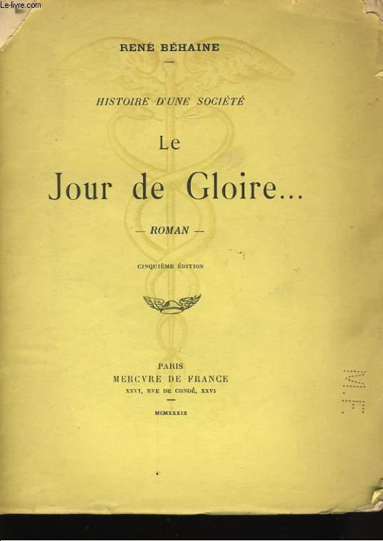 HISTOIRE D'UNE SOCIETE, LE JOUR DE GLOIRE...