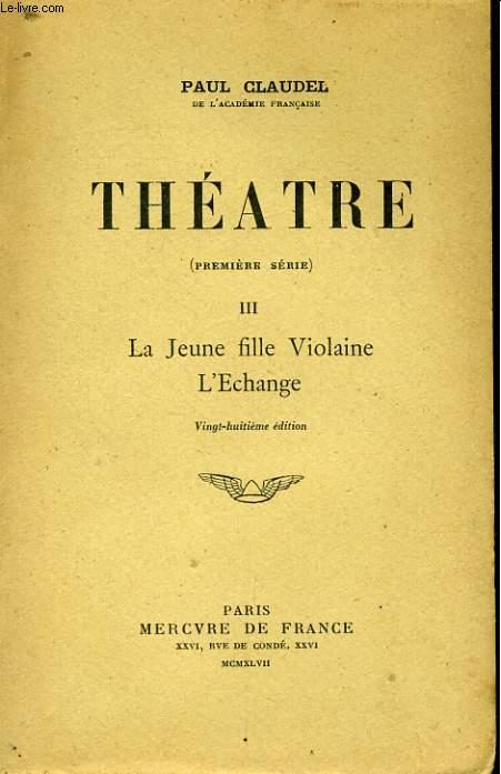 THEATRE, PREMIERE SERIE, 3, LA JEUNE VIOLAINE, L'ECHANGE