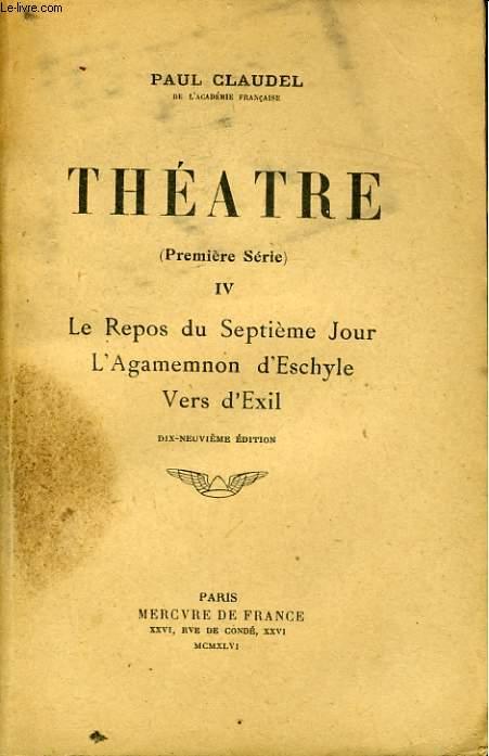THEATRE, PREMIERE SERIE, 4, LE REPOS DU SEPTIEME JOUR, L'AGAMEMNON D'ESCHYLE, VERS D'EXIL