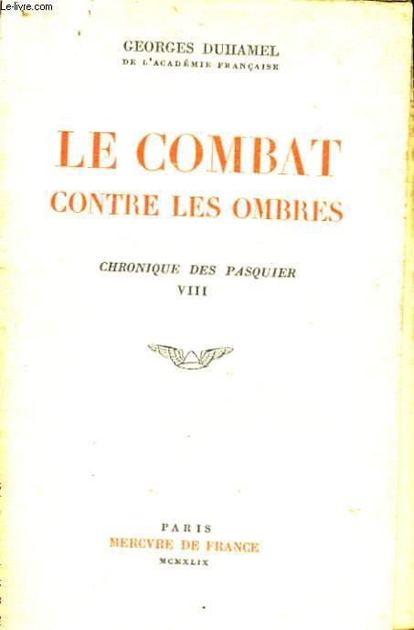 LE COMBAT CONTRE LES OMBRES, CHRONIQUE DES PASQUIER VIII