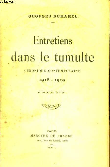 ENTRETIENS DANS LE TUMULTE, CHRONIQUE CONTEMPORAINE, 1918-1919