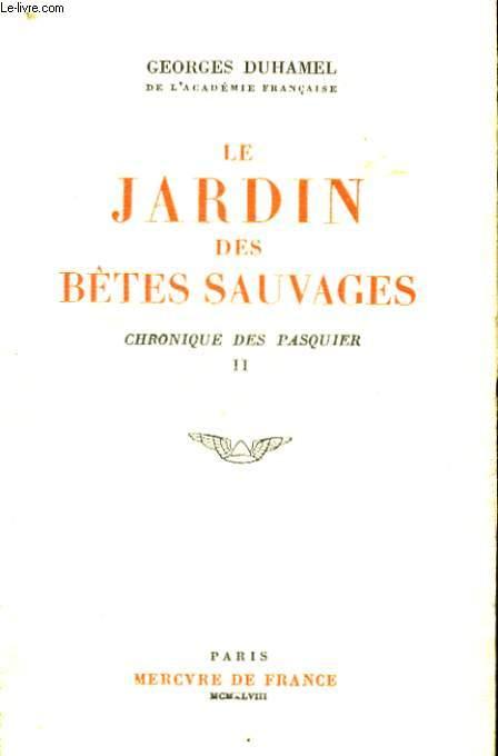 LE JARDIN DES BETES SAUVAGES, CHRONIQUE DES PASQUIER, II