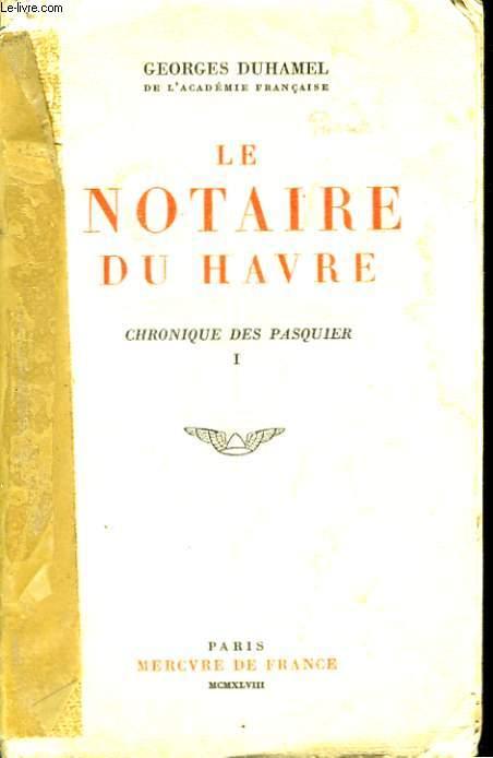 LE NOTAIRE DU HAVRE, CHRONIQUE DES PASQUIER, I
