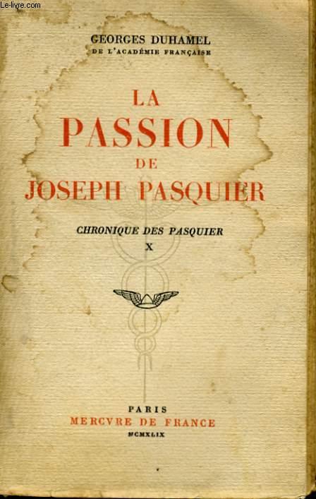 LA PASSION DE JOSEPH PASQUIER, CHRONIQUE DES PASQUIER, 10