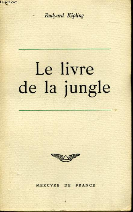 LE LIVRE DE LA JUNGLE / LE SECOND LIVRE DE LA JUNGLE