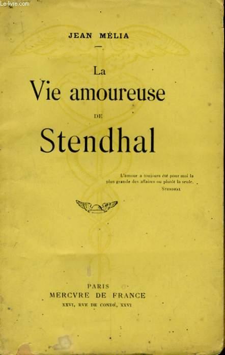 LA VIE AMOUREUSE DE STENDHAL