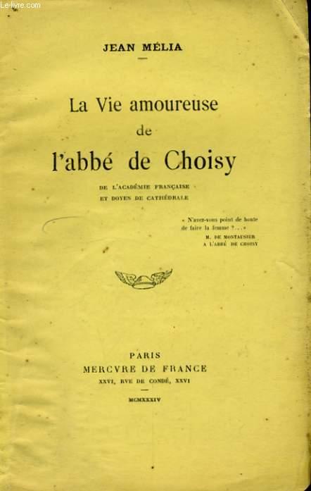 LA VIE AMOUREUSE DE L'ABBE DE CHOISY