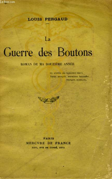 LA GUERRE DES BOUTONS, ROMAN DE MA DOUZIEME ANNEE
