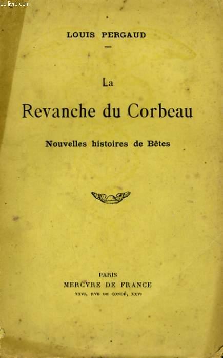LA REVANCHE DU CORBEAU, NOUVELLES HISTOIRES DE BETES