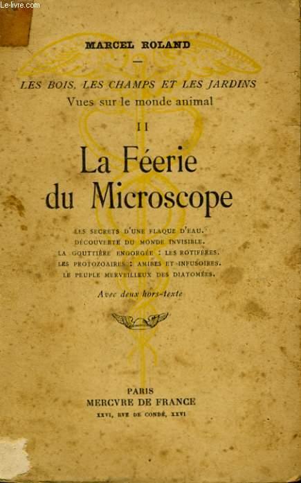LES BOIS, LES CHAMPS ET LES JARDINS, VUES SUR LE MONDE ANIMAL, 2: LA FEERIE DU MICROSCOPE