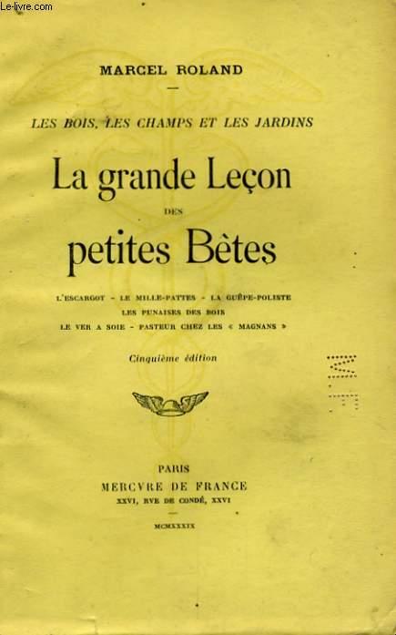 LES BOIS, LES CHAMPS ET LES JARDINS: LA GRANDE LECON DES PETITES BETES