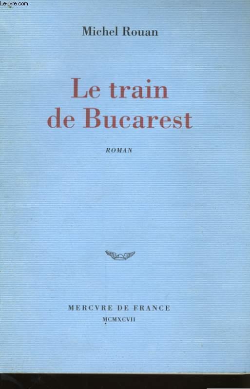 LE TRAIN DE BUCAREST