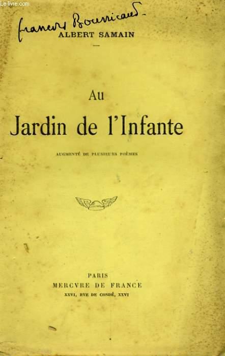 AU JARDIN DE L'INFANTE, AUGMENTE DE PLUSIEURS POEMES
