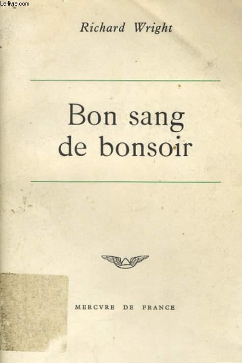 BON SANG DE BONSOIR