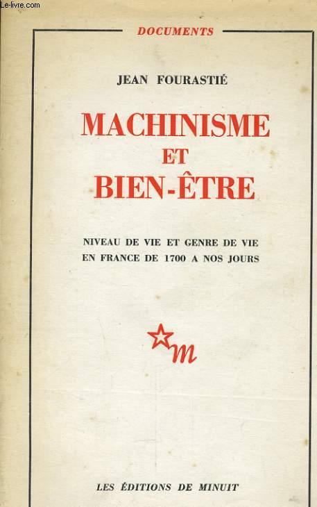 MACHINISME ET BIEN-ETRE, NIVEAU DE VIE ET GENRE DE VUE EN FRANCE DE 1700 A NOS JOURS