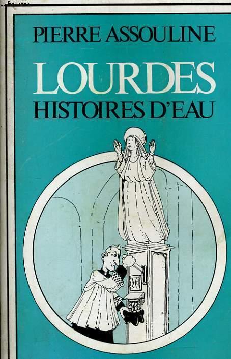 LOURDES HISTOIRES D'EAU