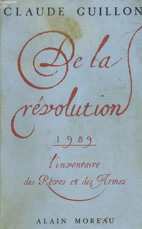 DE LA REVOLUTION 1989, L'INVENTAIRE DES REVES ET DES ARMES