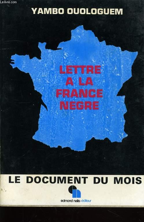 LETTRE A LA FRANCE NEGRE